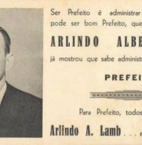 """""""Santinho"""" da campanha do sr. Arlindo Alberto Lamb a primeiro prefeito de Marechal Cândido Rondon. Imagem: Acervo Família Seyboth - FOTO 5 -"""
