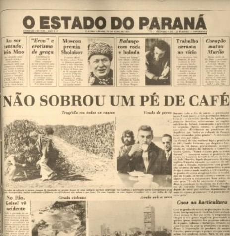 Capa do jornal O Estado do Paraná, de Curitiba, como as manchetes sobre a geada negra que matou os cafezais do Paraná, no inverno de 1975.  Imagem:  Acervo http://www.jws.com.br - FOTO 3 -