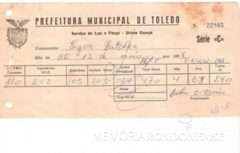 Fatura de energia elétrica emitida pela Prefeitura Municipal de Toledo, em 1968, consumida pelo rondonense Egon Batschke, proprietário da extinta Padaria e Confeitaria Rondon, à Rua São Paulo esquina com a Rua Sete de Setembro. Imagem: Acervo Harri Walter Batschke -