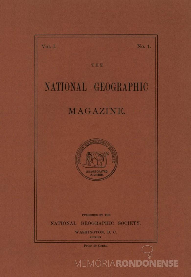 Capa da 1ª edição da revista National Geographich Magazine que circulou em outubro de 1888. Imagem: Acervo National Geographic Society - FOTO 2 -
