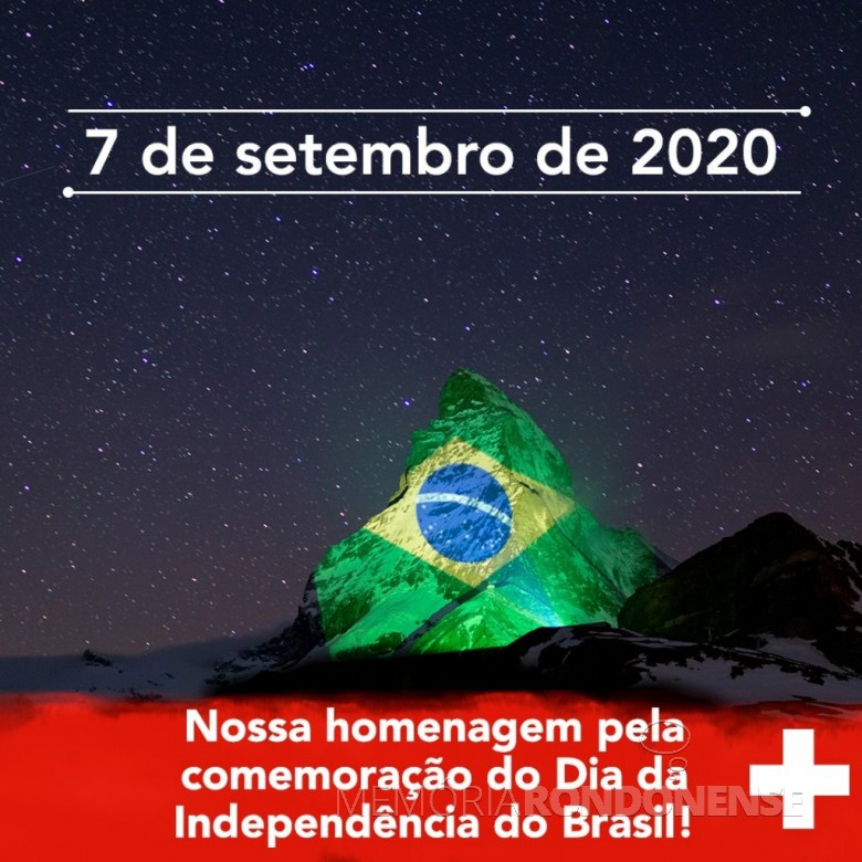 Homenagem do governo suiço ao Brasil por sua data de Independência, através de sua representação diplomática no Brasil, em sua página no Facebook.  A bandeira brasileira foi refletida, por sinal luminoso, contra a montanha Matterhorn, uma das maiores atrações turísticas do país europeu. Imagem: Acervo Suiça no Brasil - FOTO 12 -