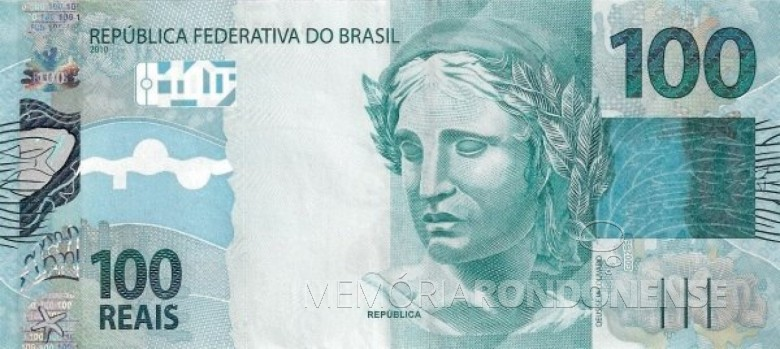 Anverso da cédula de 100 reais lançada no começo de julho de 1994. Imagem: Acervo Wikipédia - FOTO 9 -