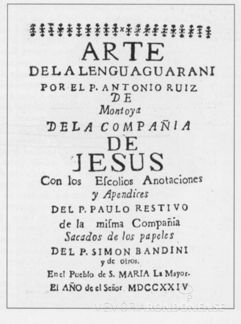 Capa de edição de 1724 da Arte da língua guarani de Antonio Ruiz de Montoya. Imagem: Acervo Wikipedia - FOTO 3 -