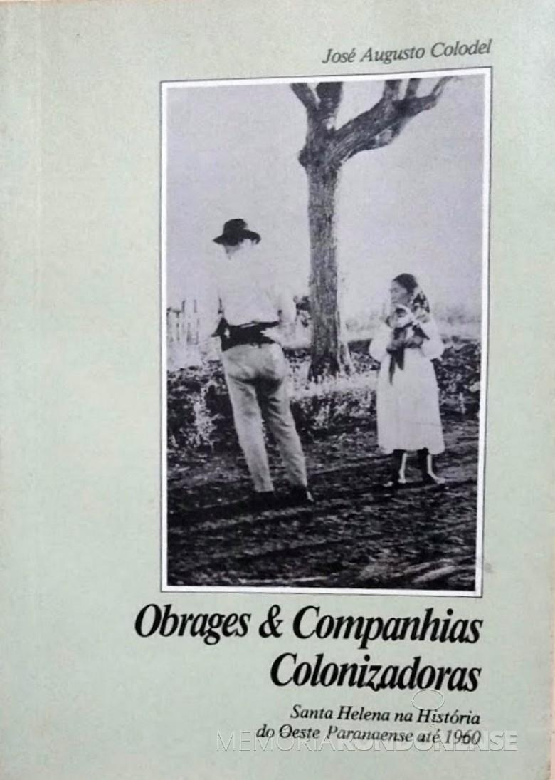 Capa do livro que relata a história do município de Santa Helena, lançado em setembro de 1988. Imagem Acervo Projeto Memória Rondonense - FOTO 9 -