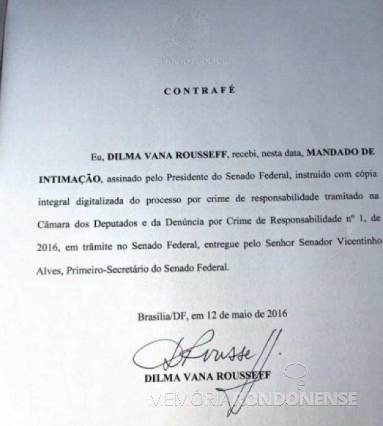 Cópia digitalizada do termo de contrafé assinado pela Presidente Dilma Rousseff confirmando que foi notificada pelo Senado Federal de seu afastamento da Presidência da República. - FOTO 5 –