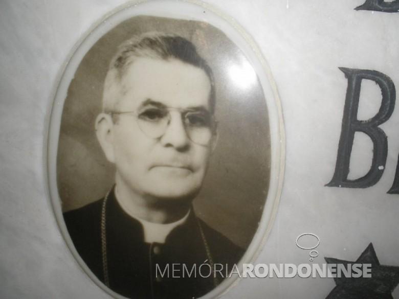 D.  Ignácio Krause que foi nomeado como administrador apostólico com a missão de preparar a instalação da diocese de Toledo.  Imagem: Acervo Memória Rondonense - FOTO 3 -