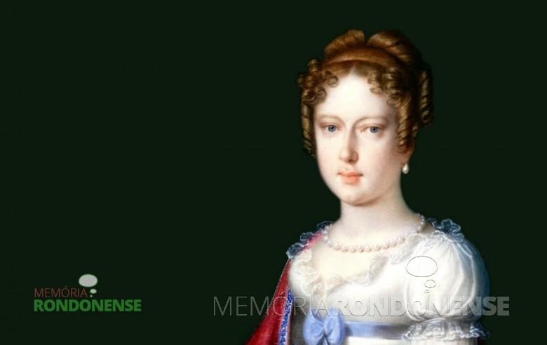 Princesa D. Leopoldina, a verdadeira protagonista da Independência do Brasil e grande incentivadora da imigração alemã para o Brasil.  Imagem: Acervo Museu Imperial - Petrópolis - RJ  - FOTO 3 -