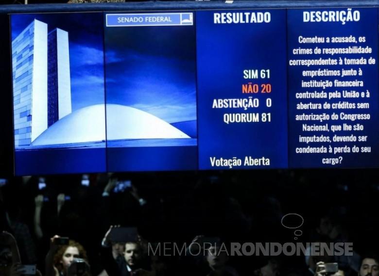Placar da votação do Senado Federal que decidiu pelo afastamento definitivo de Dilma Roussef da Presidência da República, em 31 de agosto de 2016. Imagem: Acervo Senado Federal - FOTO 11 -
