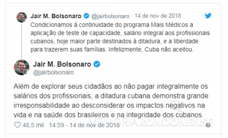 Mensagens postadas pelo presidente eleito Jair Messias Bolsonaro após o governo de Cuba anunciar  a saída do programa social brasileiro