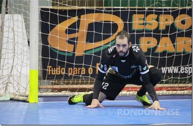 Goleiro Baranha que deixou a equipe da Copagril Futsal em outubro de 2017.  Imagem: Acervo Imprensa Copagril - Crédito: Carina Ribeiro - FOTO 13 -
