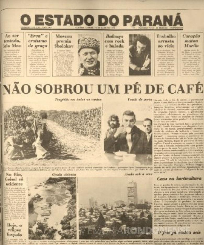Capa do jornal O Estado do Paraná, de Curitiba, como as manchetes sobre a geada negra que matou os cafezais do Paraná, no inverno de 1975.  Imagem:  Acervo http://www.jws.com.br - FOTO 4 -