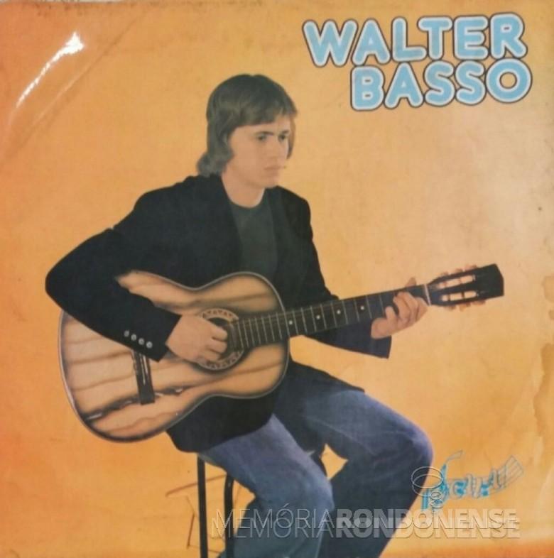 Capa do primeiro vinil simples do cantor Walter Basso.  Imagem: Acervo do artista - FOTO 1 -
