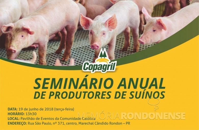 Cartaz-convite para o Seminário dos Produtores de Suínos Copagril 2018.  Imagem: Acervo Imprensa Copagril - FOTO 12 -