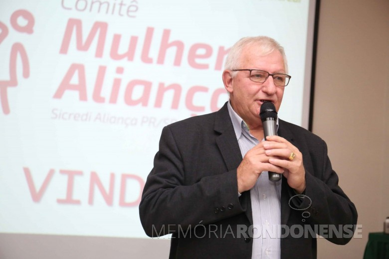 Adolfo Rudolfo Freitag, presidente do conselho de administração da Sicredi Aliança PR/SP, na solenidade de lançamento do Comitê Mulher Aliança.  Imagem: Acervo Imprensa  Sicredi Aliança - FOTO 8 -
