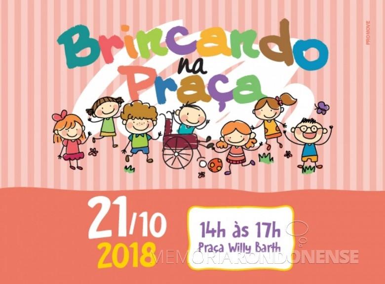 Convite alusivo ao 15º Brincando na Praça de Marechal Cândido Rondon.  Imagem: Acervo AquiAgora - FOTO 14 -
