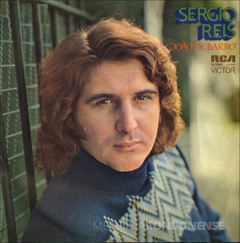 Cantor Sérgio Reis na capa de seu disco João de Barro, da década de 1970. Imagem: Sintonia Musikal - FOTO 3 -