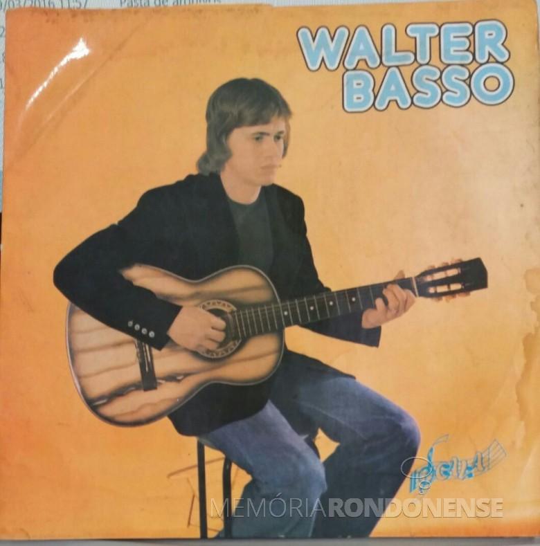 Capa do primeiro compacto simples do cantor Walter Basso. Imagem: Aceevo do cantor.